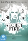 Secret Fire. Die Entfesselten - eBook