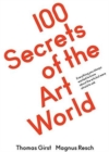 100 Secrets of the Art World : Everything you always wanted to know about the arts but were afraid to ask - Book