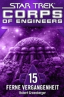 Star Trek - Corps of Engineers 15: Ferne Vergangenheit - eBook