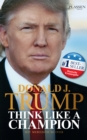 Donald J. Trump - Think like a Champion - eBook