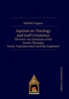 Aquinas on Theology and God's Existence : The First Two Questions of the Summa Theologiae Newly Translated and Carefully Explained - Book