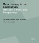 Mass Housing in the Socialist City : Heritage, Values, and Perspectives - Book