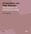 Conversations with Peter Eisenman : The Evolution of Architectural Style - Book