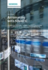 Automating with SIMATIC : Hardware and Software, Configuration and Programming, Data Communication, Operator Control and Monitoring - eBook