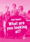 Gob Squad - What are you looking at? - eBook