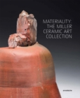Materiality: The Miller Ceramic Art Collection - Book