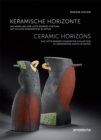 Ceramic Horizons : The Lotte Reimers Foundation Collection at Friedenstein Castle in Gotha - Book