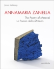 Annamaria Zanella : The Poetry of Material / La Poesia della Materia - Book