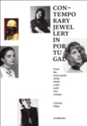 Contemporary Jewellery in Portugal : From the Vanguards of the 1960s to the Early 21st Century - Book