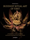 Buddhist Ritual Art of Tibet : A Handbook on Ceremonial Objects and Ritual Furnishings in the Tibetan Temple - Book
