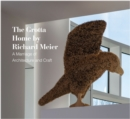 The Grotta Home by Richard Meier : A Marriage of Architecture and Craft - Book