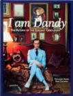 I am Dandy : The Return of the Elegant Gentleman - Book
