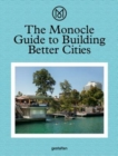 The Monocle Guide to Building Better Cities - Book