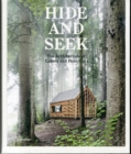Hide and Seek : The Architecture of Cabins and Hideouts - Book