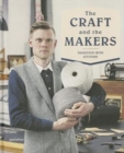 The Craft and the Makers : Between Tradition and Attitude - Book