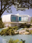 The Tale of Tomorrow : Utopian Architecture in the Modernist Realm - Book