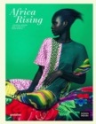 Africa Rising : Fashion, Lifestyle and Design from Africa - Book