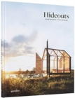 Hideouts : Grand Vacations in Tiny Getaways - Book