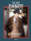 We are Dandy : The Elegant Gentleman Around the World - Book