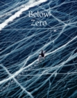 Below Zero : Aventures Out in the Cold - Book
