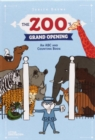 The Zoo's Grand Opening : An ABC and Counting Book - Book