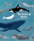 The World of Whales : Get to Know the Giants of the Ocean - Book