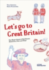 Let's go to Great Britain! : The Magic Island of Red Busses, Detectives, Fish and Chips - Book