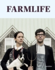 Farmlife : From Farm to Table and New Country Culture - Book