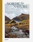 Nordic By Nature : Nordic Cuisine and Culinary Excursions - Book