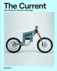 The Current : New Wheels for the Post-Petrol Age - Book