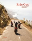 Ride Out! : Motorcycle Roadtrips and Adventures - Book