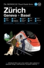 The Zurich Geneva + Basel : The Monocle Travel Guide Series - Book