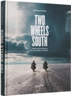 Two Wheels South : An Adventure Guide for Motorcycle Explorers - Book