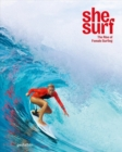 She Surf : The Rise of Female Surfing - Book