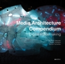 Media Architecture Compendium : Digital Placemaking - Book
