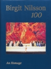 Birgit Nilsson: 100 : An Homage - Book