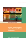 Always Something Else : Urban Asia and Africa as Experiment - eBook