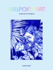 Ballpoint Art : Creative Drawings of Ballpoints - Book