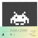 Push Start : The Art of Video Games - Book