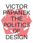 Victor Papanek: The Politics of Design - Book