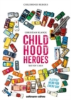 Childhood Heroes: 365 Toy Cars : For Every Day A Little Hero - Book