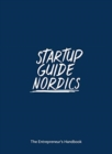 Startup Guide Nordics : The Entrepreneur's Handbook - Book