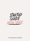 Startup Guide New York : The Entrepreneur's Handbook - Book
