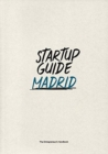 Startup Guide Madrid : The Entrepreneur's Handbook - Book