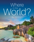 Where in the World? : Global Dream Destinations - Book