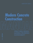 Modern Concrete Construction Manual : Structural Design, Material Properties, Sustainability - Book
