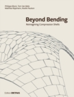 Beyond Bending : Reimagining Compression Shells - Book