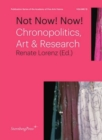 Not Now! Now! - Chronopolitics, Art & Research - Book