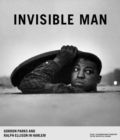 Invisible Man : Gordon Parks and Ralph Ellison in Harlem - Book