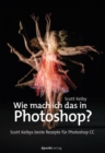 Wie mach ich das in Photoshop? - eBook